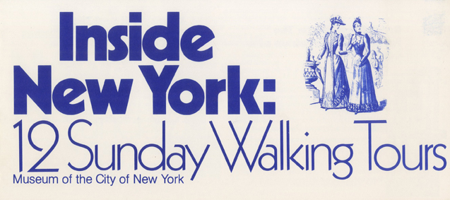 "Brochure cover reads ""Inside New York: 12 Sunday Walking Tours"" in blue letters. An image of two women in 19th century dress is in the upper right."