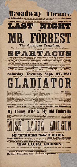 "Broadside announcing Mr. Edwin Forrest in the role of Spartacus in ""Gladiator"" at the Broadway Theatre, Saturday evening, September 27, 1851."