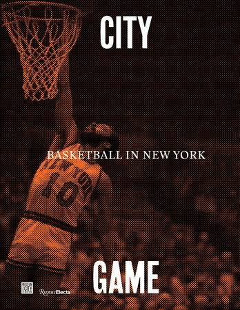 The catalog for City/Game: Basketball in New York