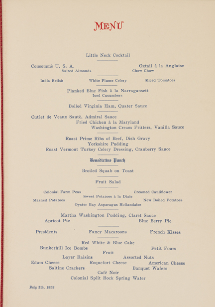 "Printed menu from multi-course July 4, 1909 dinner. Features the names of each dish printed in blue, ""Menu"" printed at top in red ink."