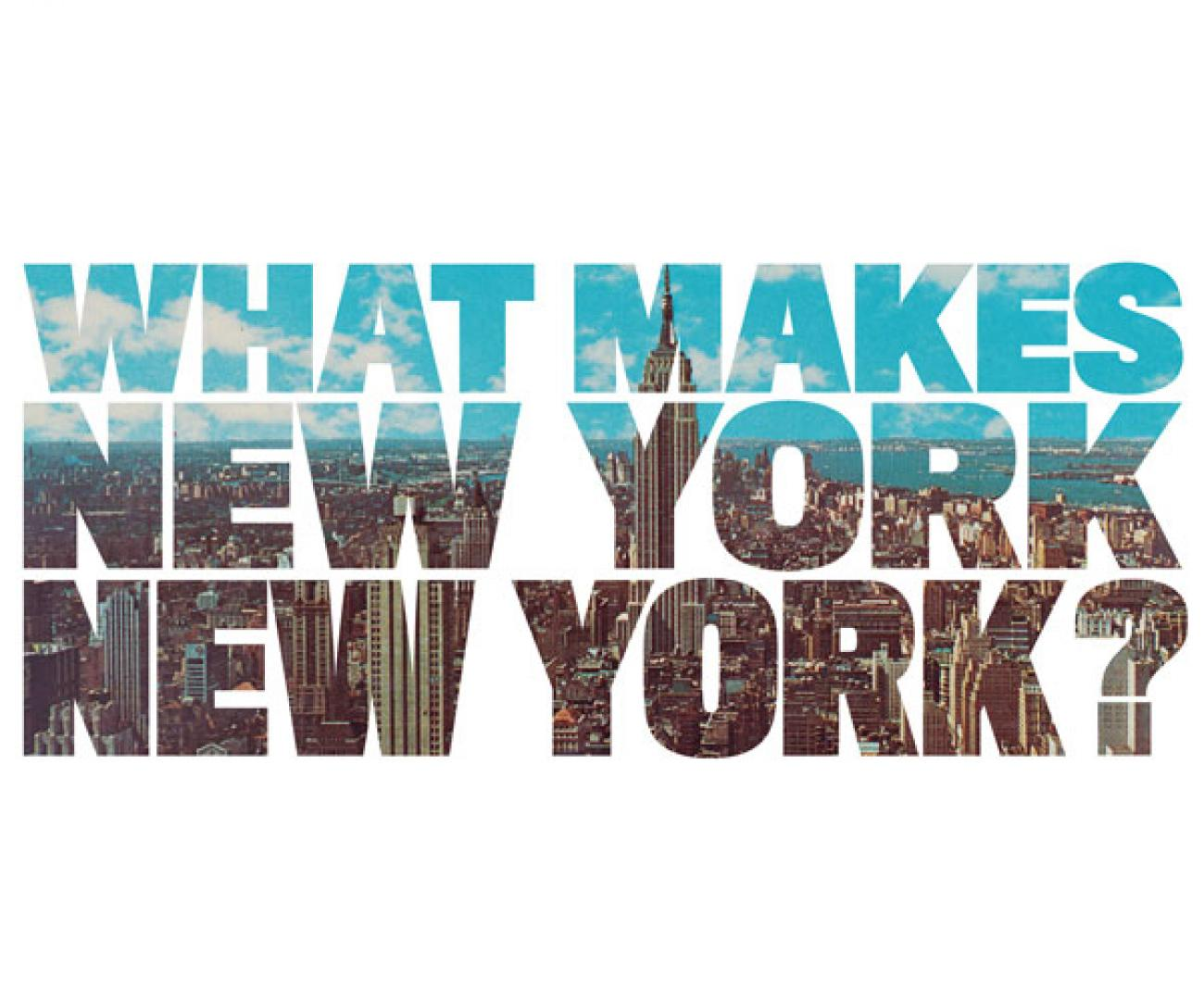 What Makes New York New York?