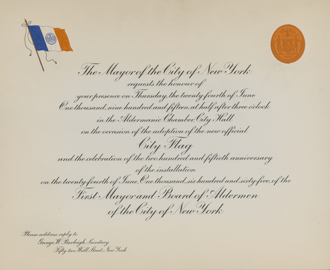 Printed in script lettering with image of blue, white and orange flag in upper left corner and image of New York City seal in upper right corner. Invitation reads: The Mayor of the City of New York requests the honor of your presence… on the occasion of the adoption of the new official City Flag and the celebration of the two hundred fiftieth anniversary of the installation…of the first mayor and Board of Alderman of the City of New York.